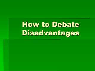 How to Debate Disadvantages