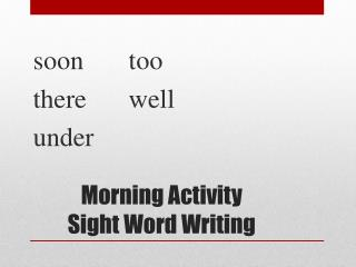 Morning Activity  Sight  W ord  Writing