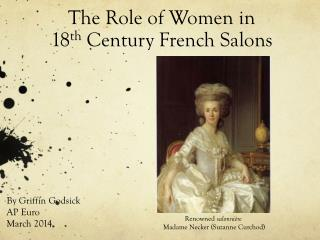 The Role of Women in  18 th  Century French Salons