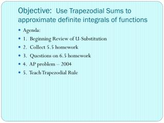 Objective:   Use  Trapezodial  Sums to approximate definite integrals of functions