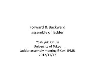 Forward & Backward assembly of ladder
