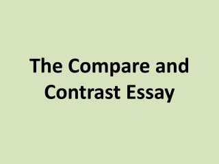 The Compare and Contrast Essay