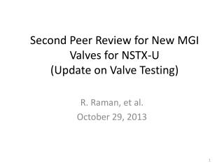 Second Peer Review for New MGI Valves for NSTX- U (Update on Valve Testing)