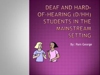 Deaf and hard-of-hearing (d/ hh ) students in the mainstream setting