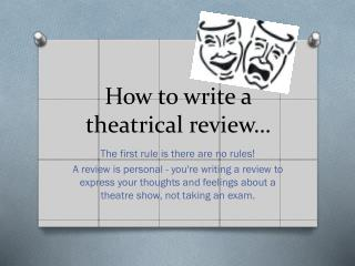 How to write a theatrical review…