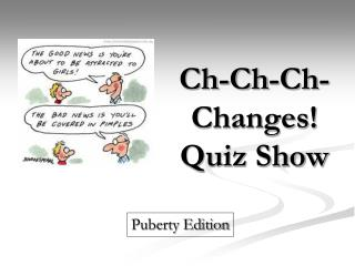 Ch-Ch-Ch-Changes! Quiz Show