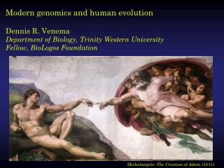 Modern genomics and human evolution Dennis R. Venema