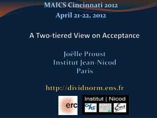 A  Two-tiered View on Acceptance Joëlle Proust Institut Jean-Nicod Paris dividnorm.ens.fr