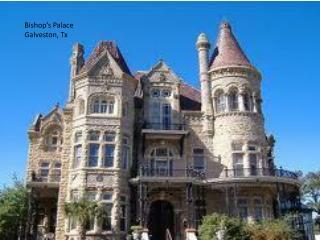 Bishop's Palace Galveston, Tx