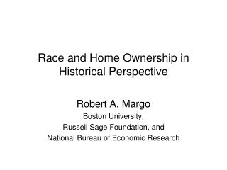 Race and Home Ownership in Historical Perspective