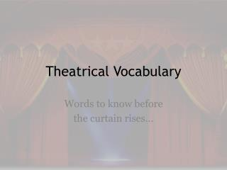 Theatrical Vocabulary