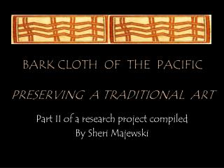 Bark cloth  of  the  pacific preserving  a traditional  Art