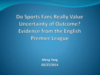 Do Sports Fans Really Value Uncertainty of Outcome? Evidence from the English Premier League