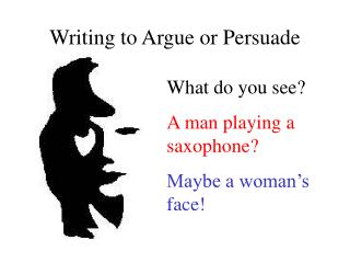 Writing to Argue or Persuade