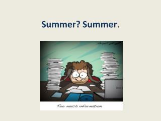Summer? Summer .