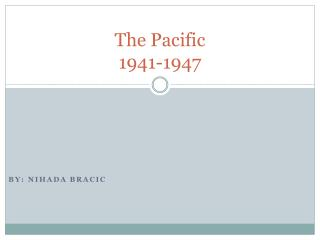 The Pacific 1941-1947