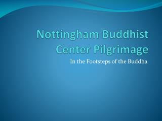 Nottingham Buddhist  Center  Pilgrimage