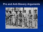 Pro and Anti-Slavery Arguments