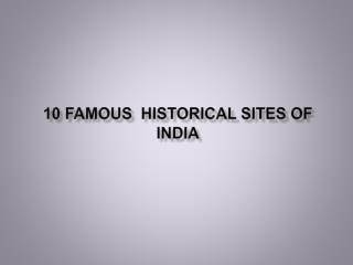 10 Famous  Historical SITES of India