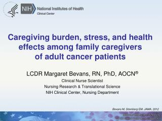 Caregiving burden, stress, and health effects among family caregivers  of adult cancer patients