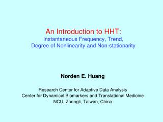 Norden E.  Huang Research Center for Adaptive Data  Analysis