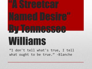"""A Streetcar Named Desire"" By Tennessee Williams"