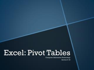Excel:  Pivot Tables