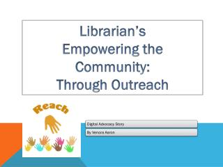 Librarian's Empowering the Community: Through Outreach