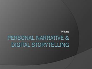 Personal Narrative & Digital Storytelling