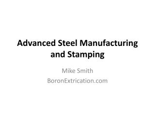 Advanced Steel Manufacturing and Stamping