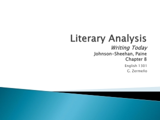 Literary Analysis Writing Today Johnson-Sheehan, Paine Chapter 8