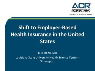 Shift to Employer-Based  Health Insurance in the United States