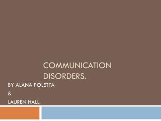 COMMUNICATION DISORDERS.