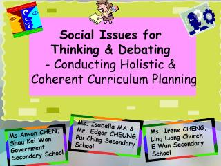 Social Issues for  Thinking & Debating - Conducting Holistic &    Coherent Curriculum Planning