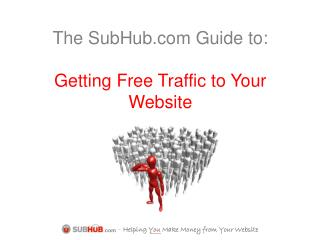 The SubHub Guide to: Getting Free Traffic to Your Website