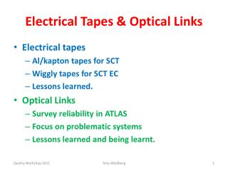 Electrical Tapes & Optical Links