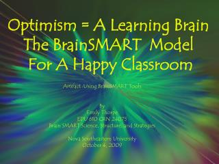 Optimism = A Learning Brain The  BrainSMART   Model  For A Happy Classroom