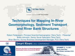 Techniques for Mapping In-River Geomorphology, Sediment Transport and River Bank Structures