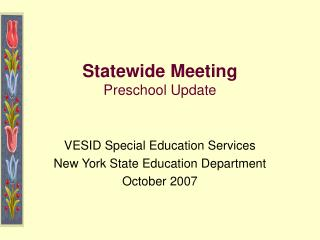 Statewide Meeting Preschool Update