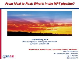 Judy Manning,  PhD Office  of Population and Reproductive Health Bureau for Global  Health