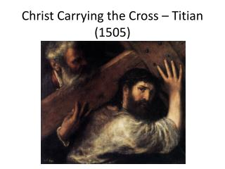 Christ Carrying the Cross – Titian (1505)
