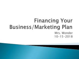 Financing Your Business/Marketing Plan