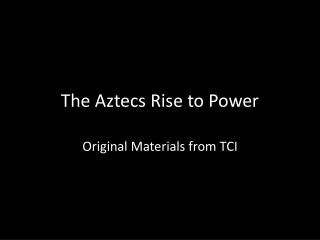 The Aztecs Rise to Power