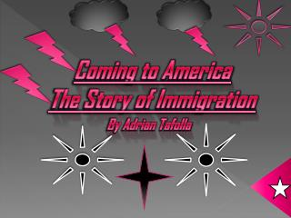 Coming to America  The Story of Immigration