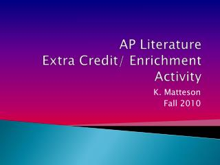 AP Literature Extra Credit/ Enrichment Activity