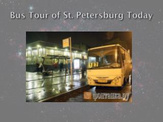Bus Tour of St. Petersburg Today