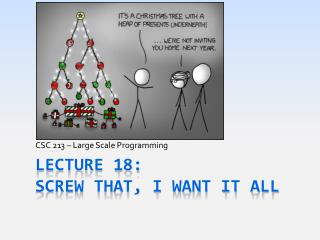 Lecture 18: Screw that, I want It All