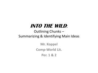 INTO THE WILD :  Outlining Chunks –  Summarizing & Identifying Main Ideas