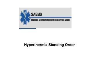 Hyperthermia Standing Order