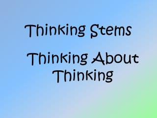 Thinking  Stems
